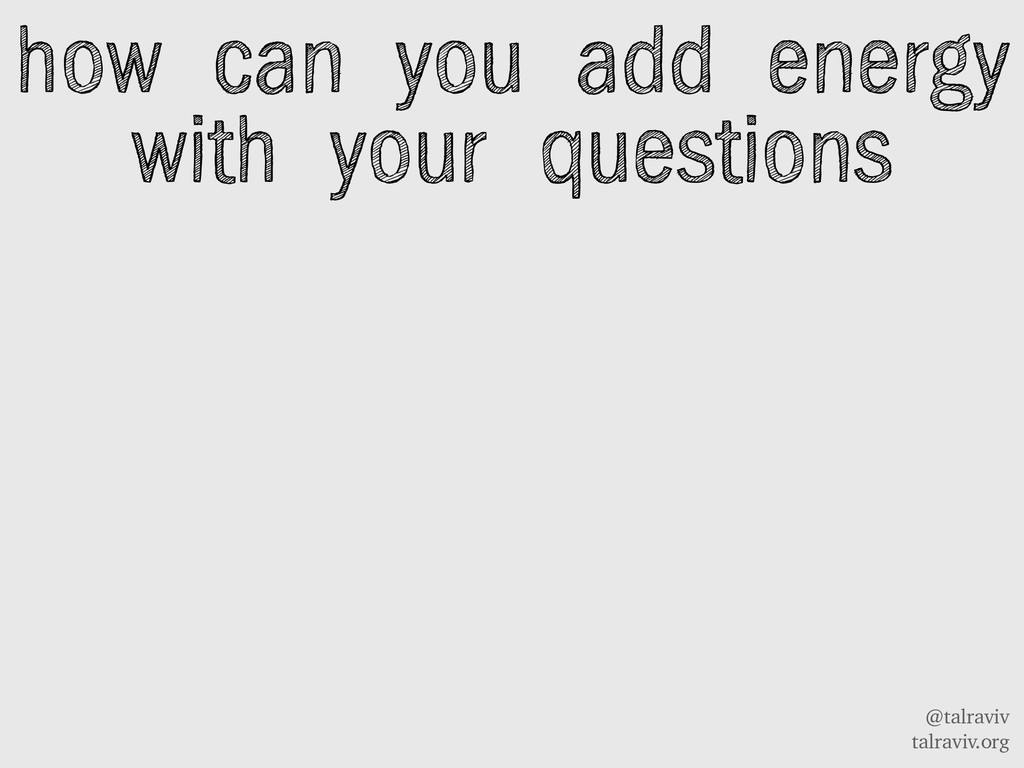@talraviv talraviv.org how can you add energy w...