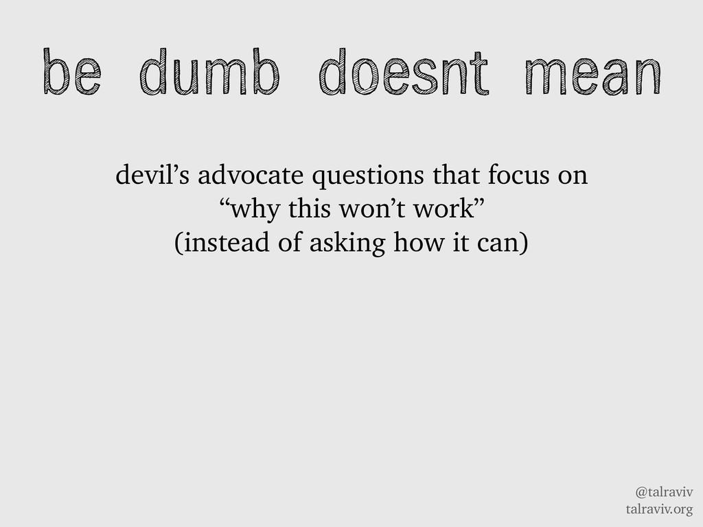 @talraviv talraviv.org devil's advocate questio...