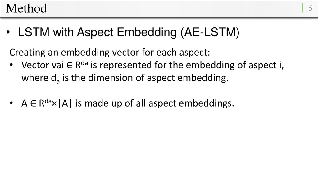 Method 5 • LSTM with Aspect Embedding (AE-LSTM)...
