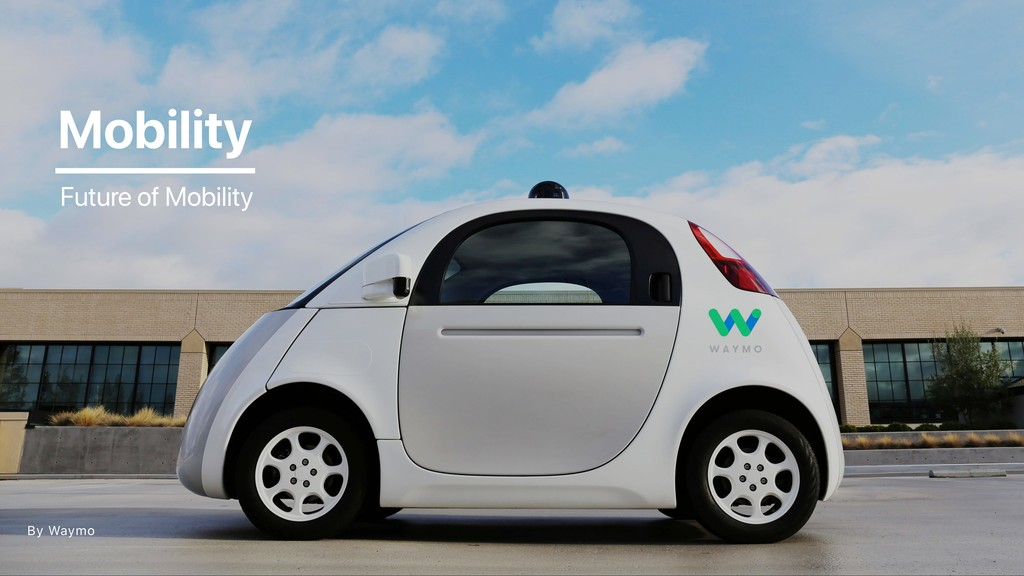 By Waymo Mobility Future of Mobility