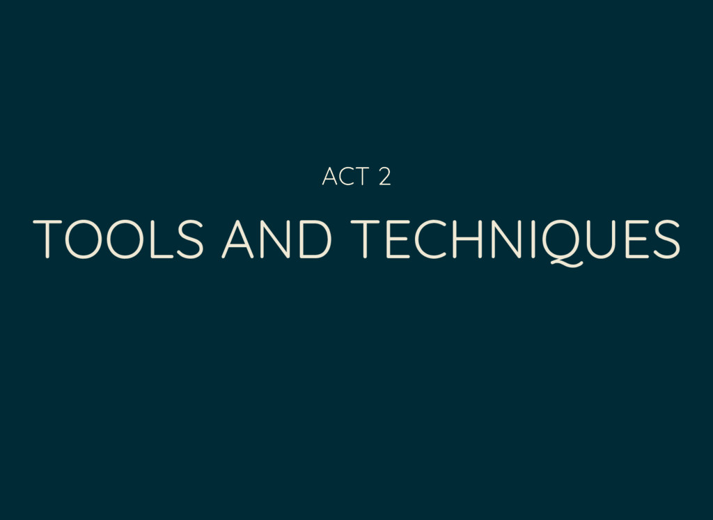 TOOLS AND TECHNIQUES ACT 2