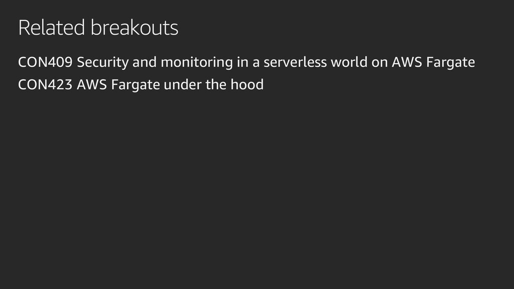 Related breakouts CON409 Security and monitorin...
