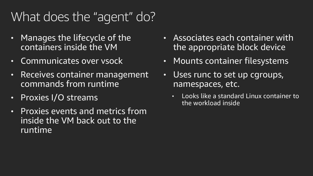 "What does the ""agent"" do? • Manages the lifecyc..."