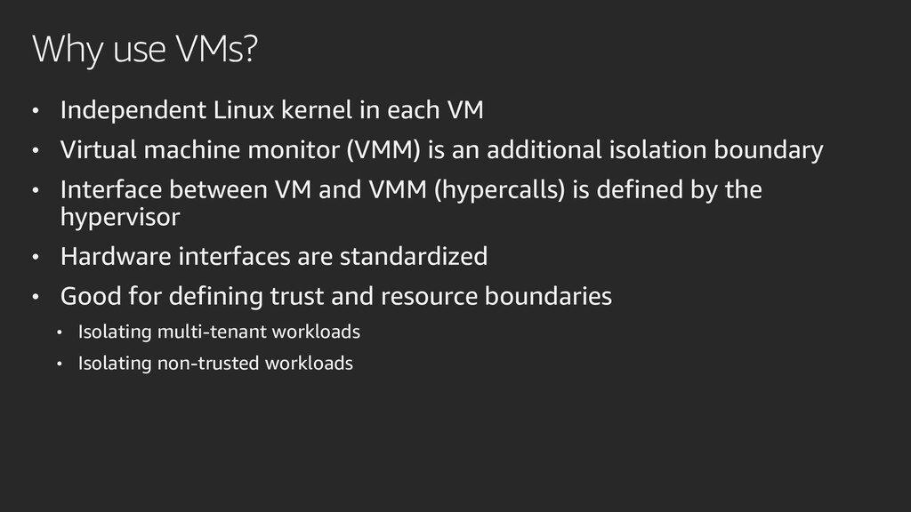Why use VMs? • Independent Linux kernel in each...
