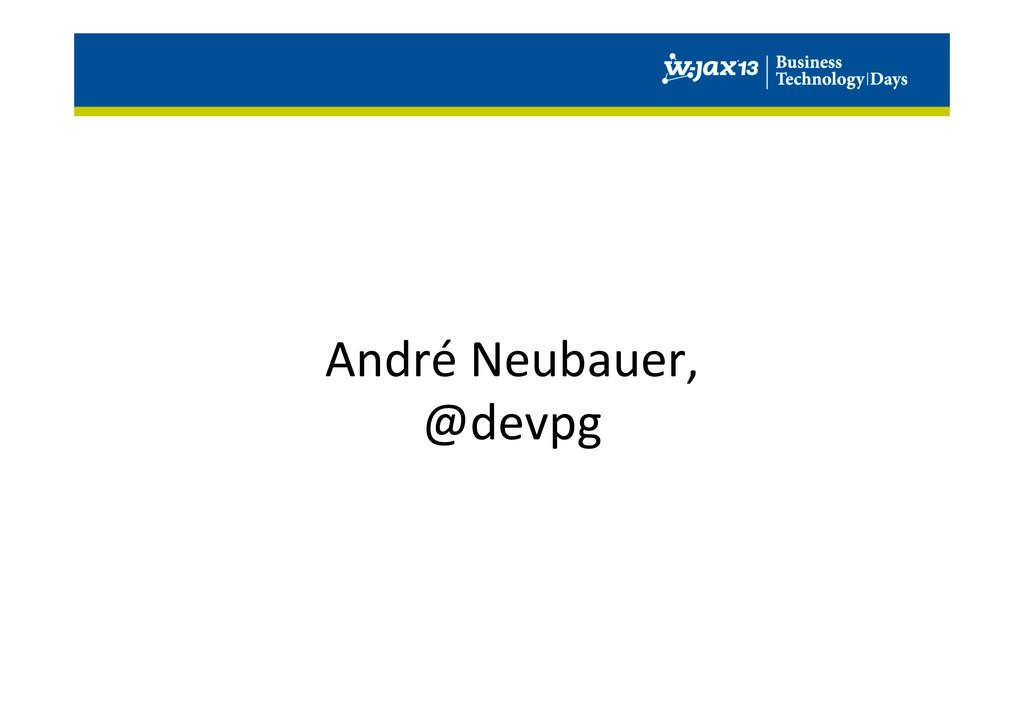 André Neubauer,  @devpg