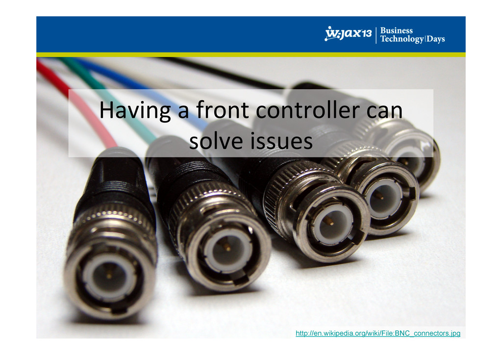 Having a front controller can  s...