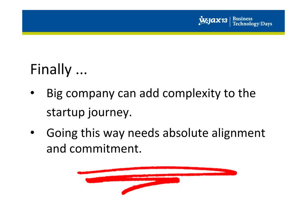 Finally ...  • Big company can ...