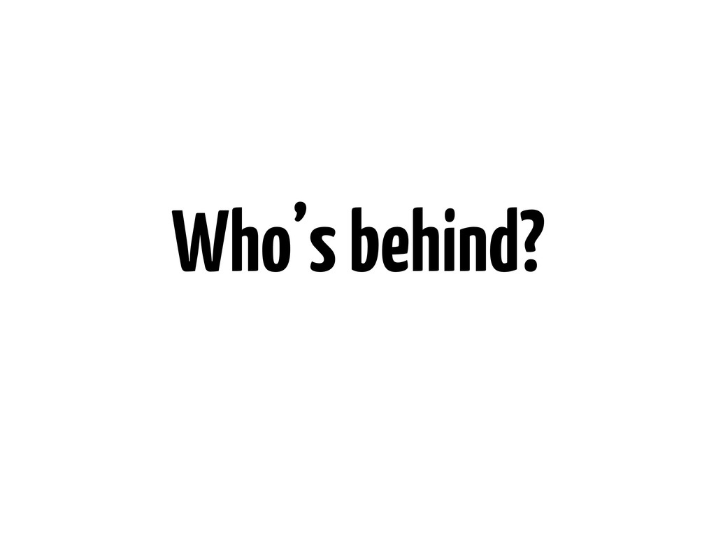 Who's behind?