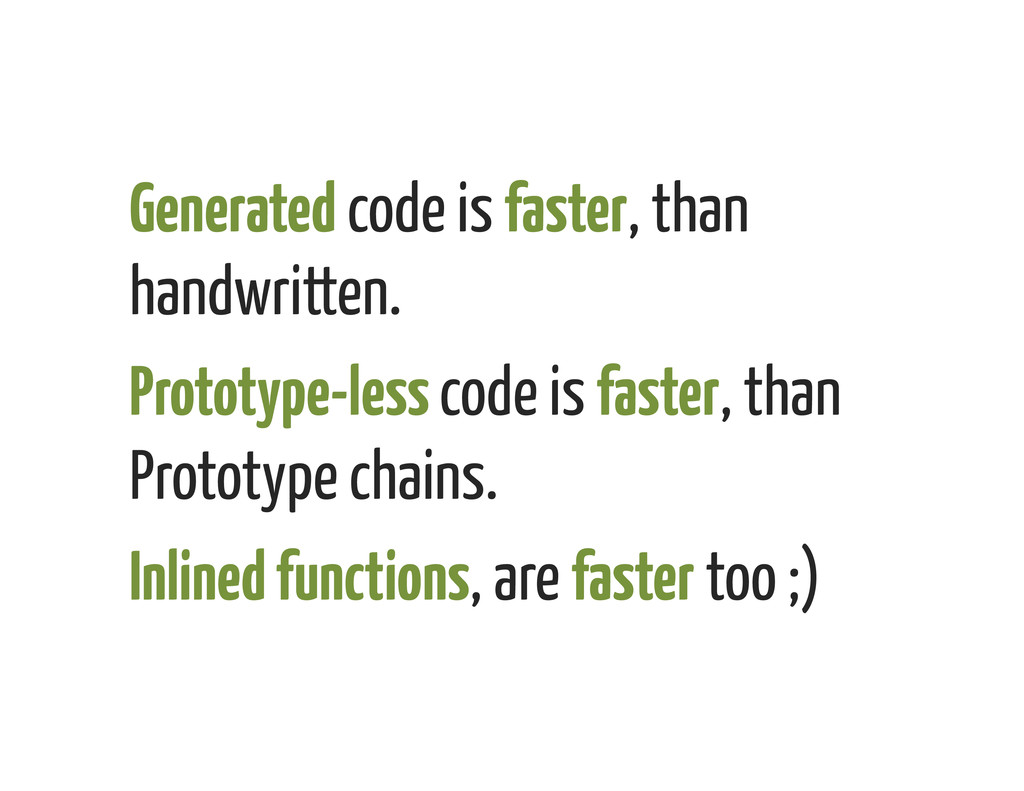 Generated code is faster, than handwritten.