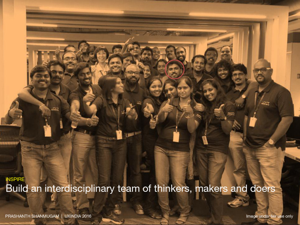 INSPIRE Build an interdisciplinary team of thin...