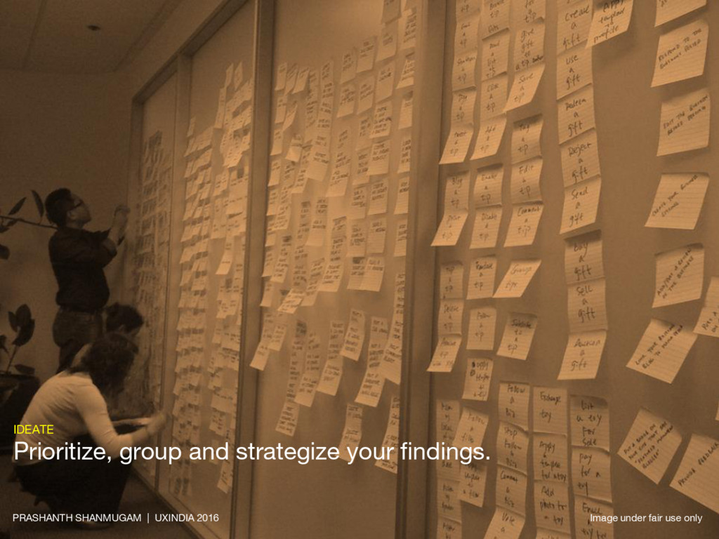 IDEATE Prioritize, group and strategize your fi...