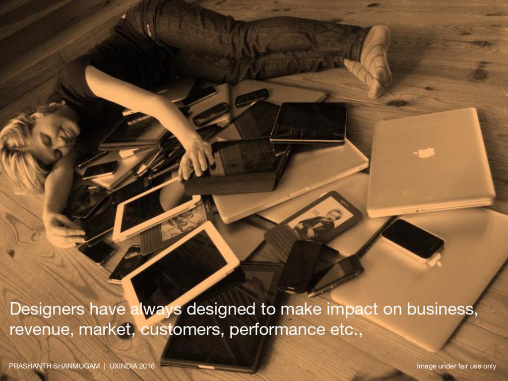 Designers have always designed to make impact o...