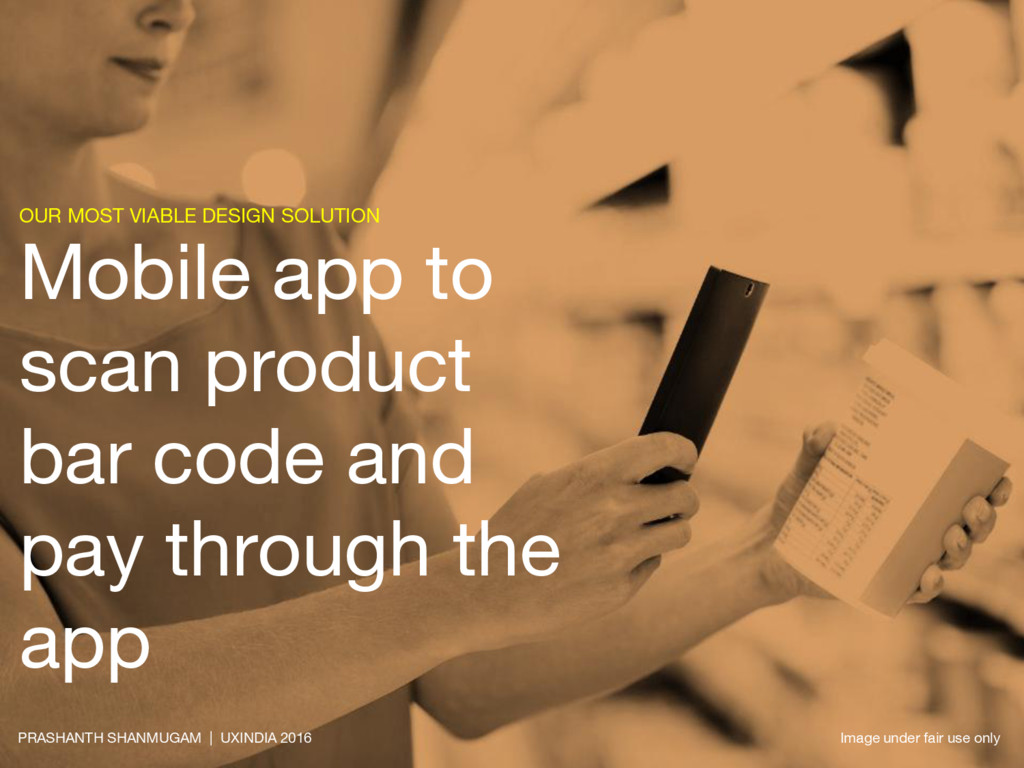 OUR MOST VIABLE DESIGN SOLUTION Mobile app to s...