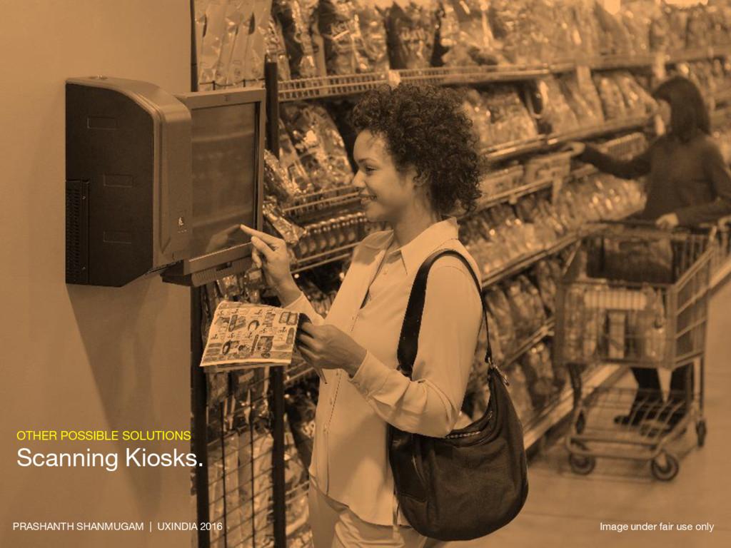 OTHER POSSIBLE SOLUTIONS Scanning Kiosks. PRASH...