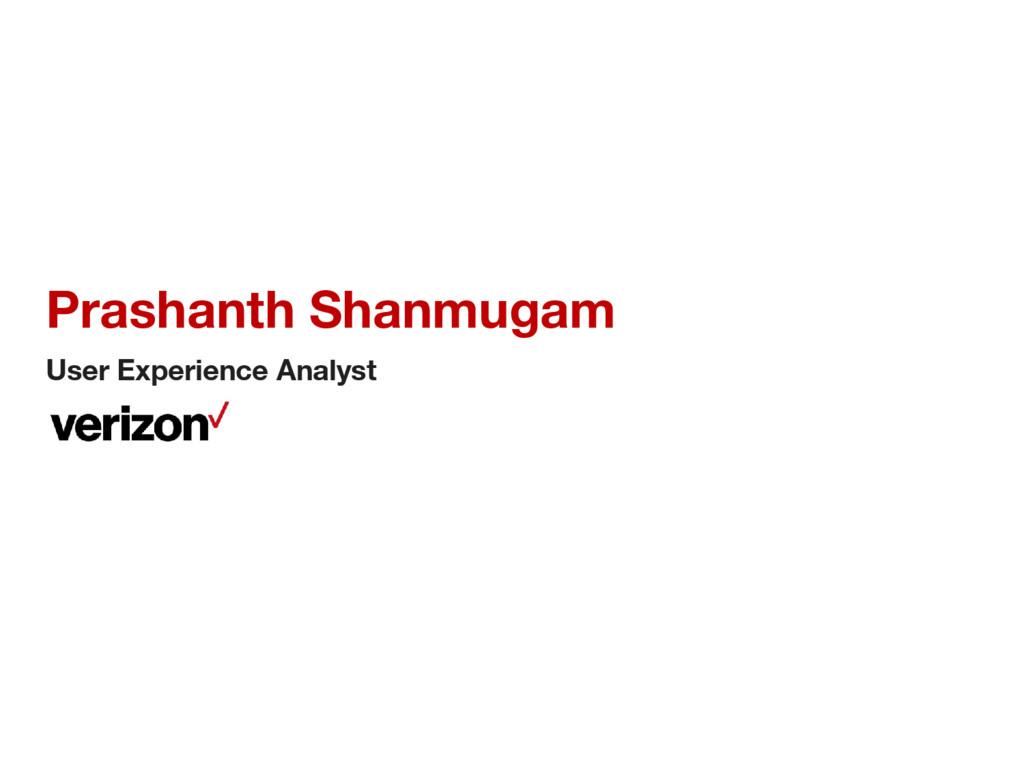 Prashanth Shanmugam User Experience Analyst