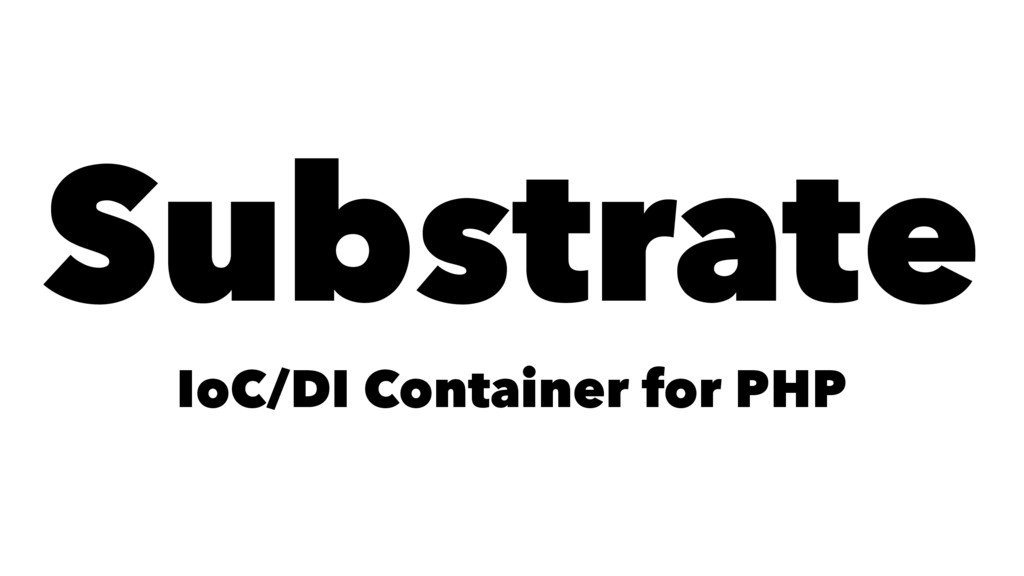 Substrate IoC/DI Container for PHP