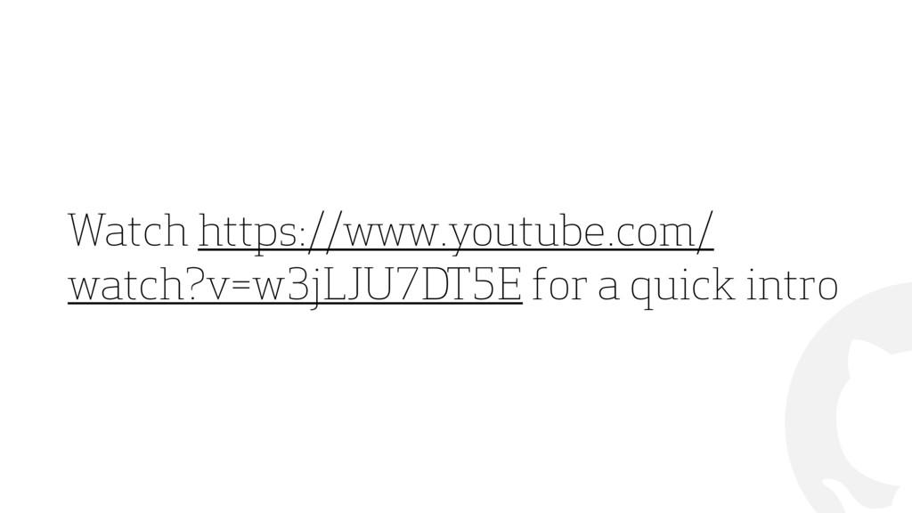 """"""" Watch https://www.youtube.com/ watch?v=w3jLJU..."""