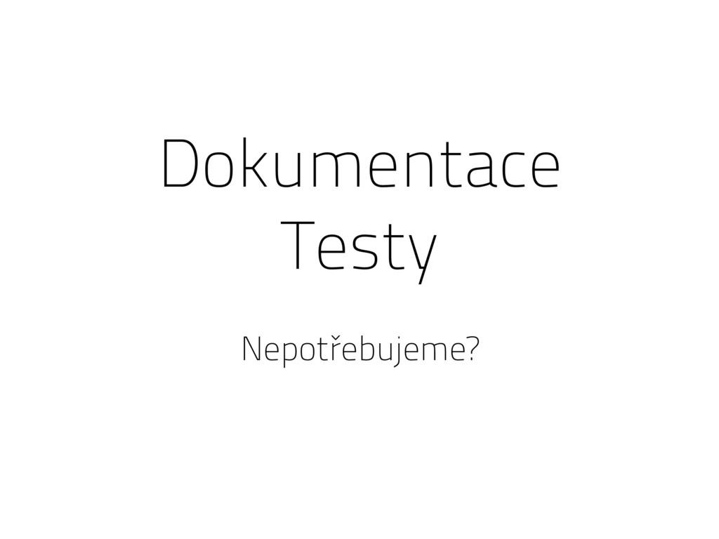 Dokumentace Testy Nepotřebujeme?