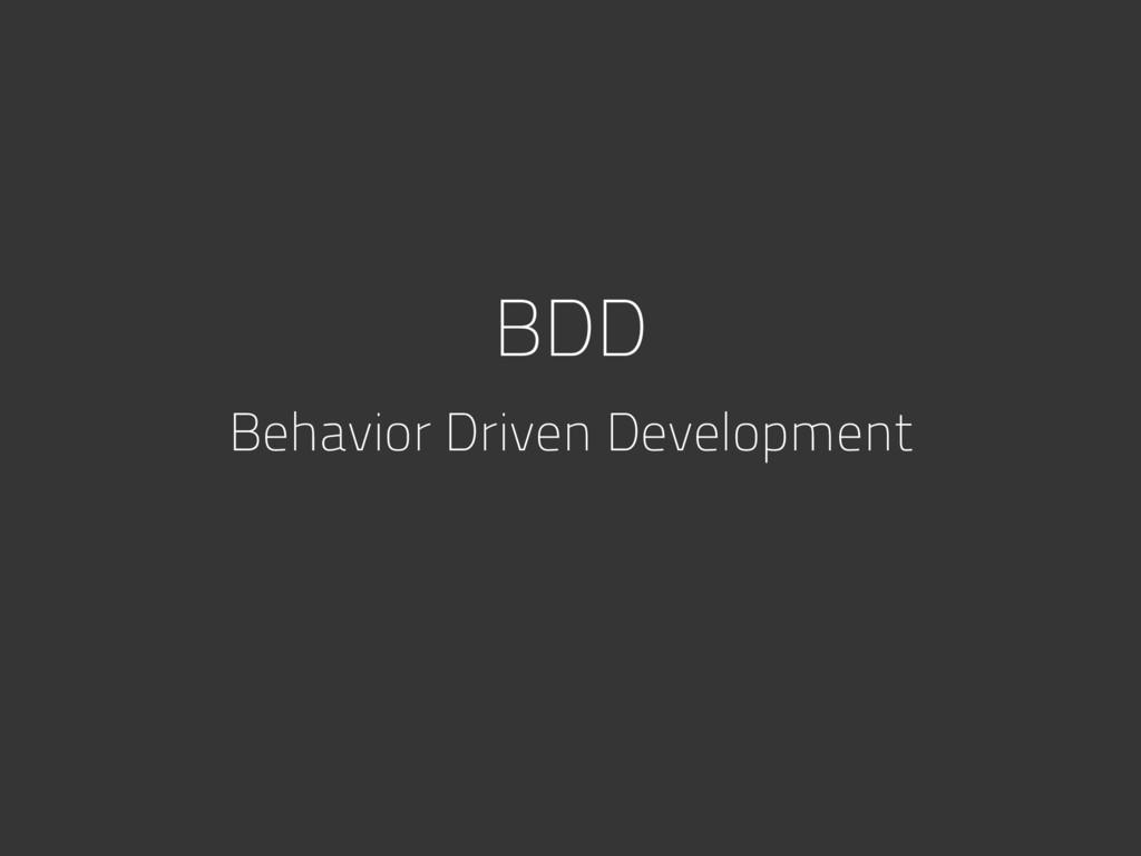 BDD Behavior Driven Development