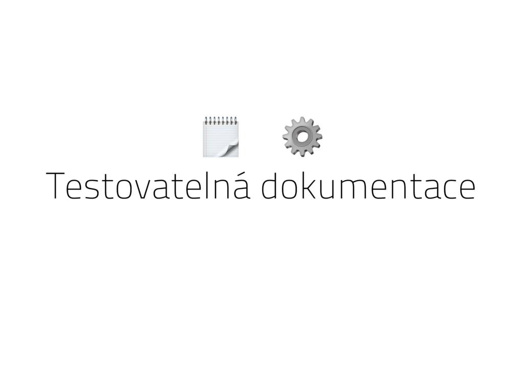 Testovatelná dokumentace  ⚙