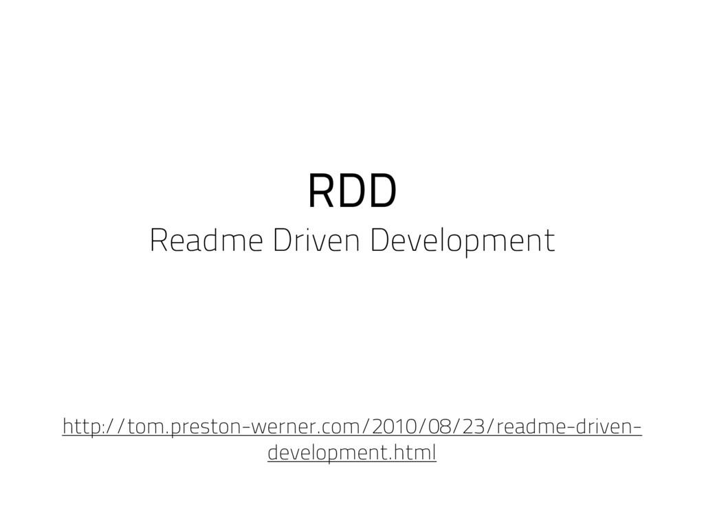 RDD Readme Driven Development http://tom.presto...