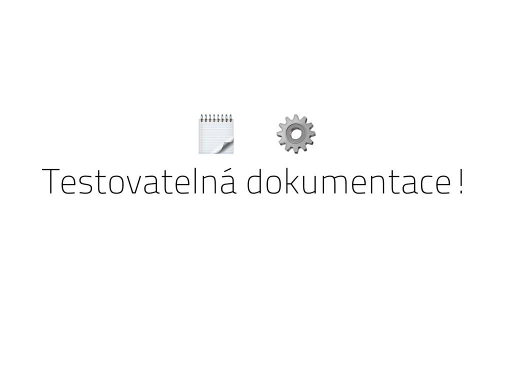 Testovatelná dokumentace!  ⚙