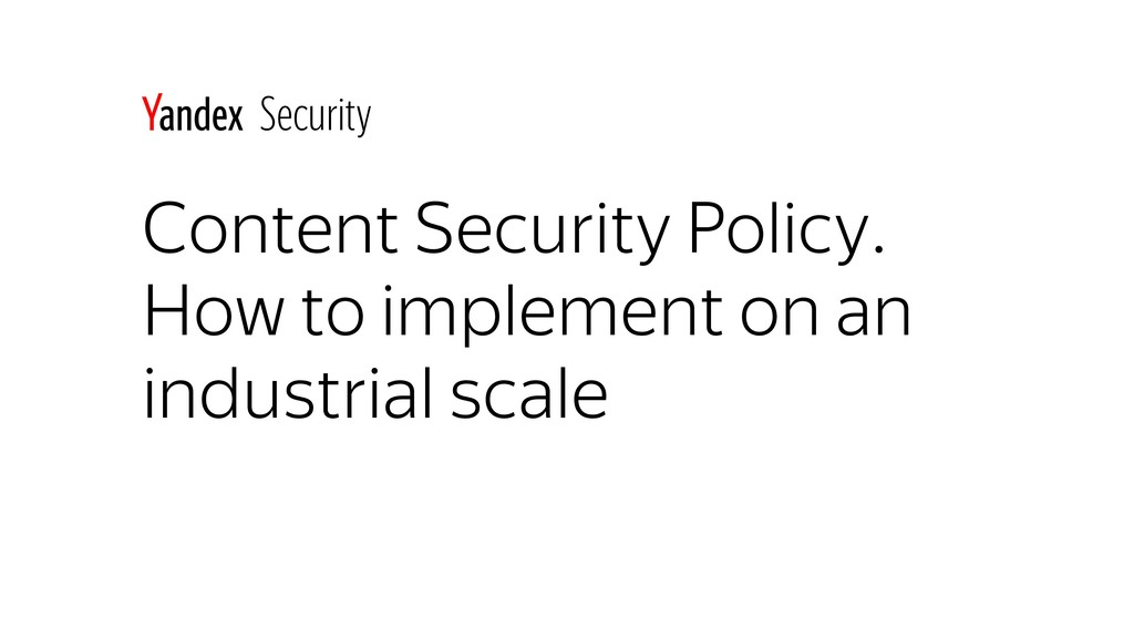 Content Security Policy. How to implement on an...