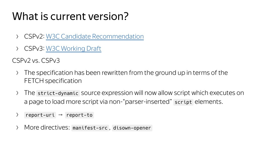 What is current version? CSPv2 W3C Candidate Re...