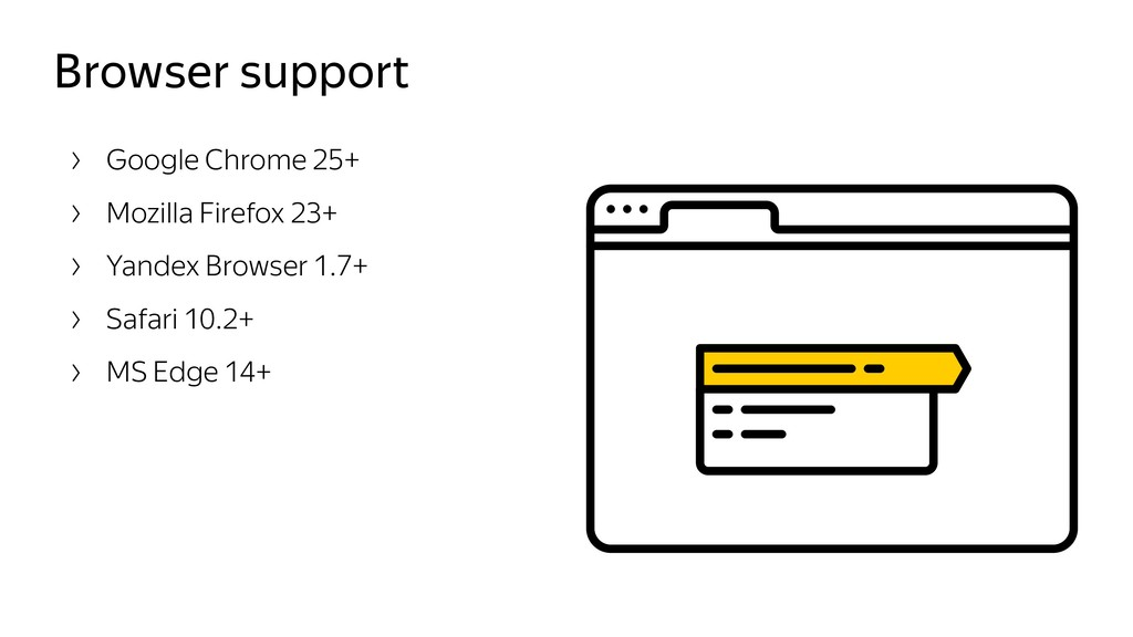 Browser support Google Chrome 25+ Mozilla Firef...
