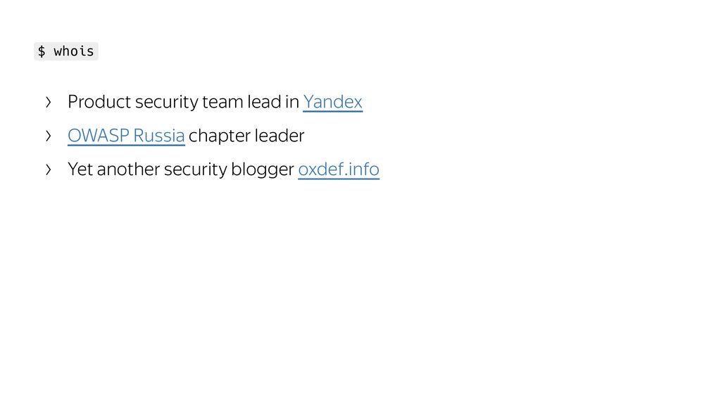 $ whois Product security team lead in Yandex OW...