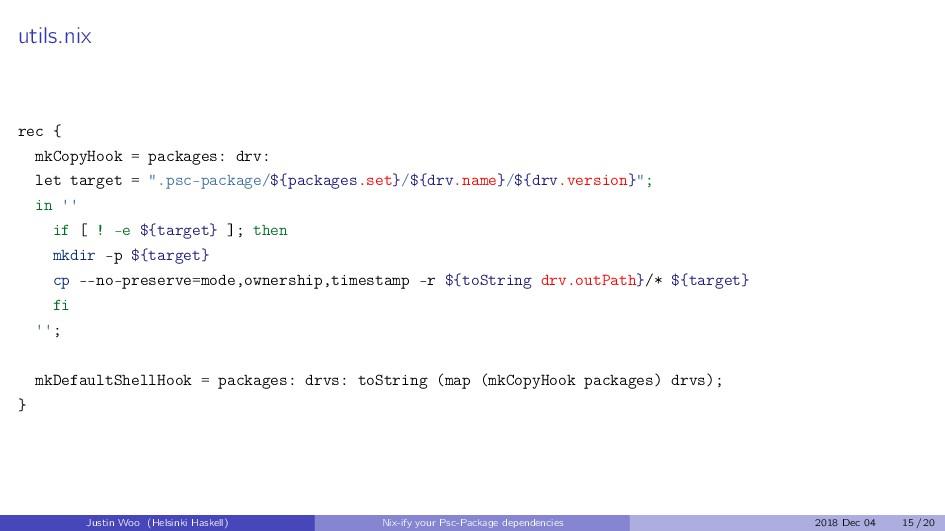 utils.nix rec { mkCopyHook = packages: drv: let...