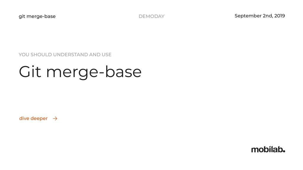 DEMODAY git merge-base dive deeper Location, DD...