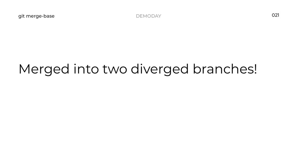 DEMODAY git merge-base Merged into two diverged...
