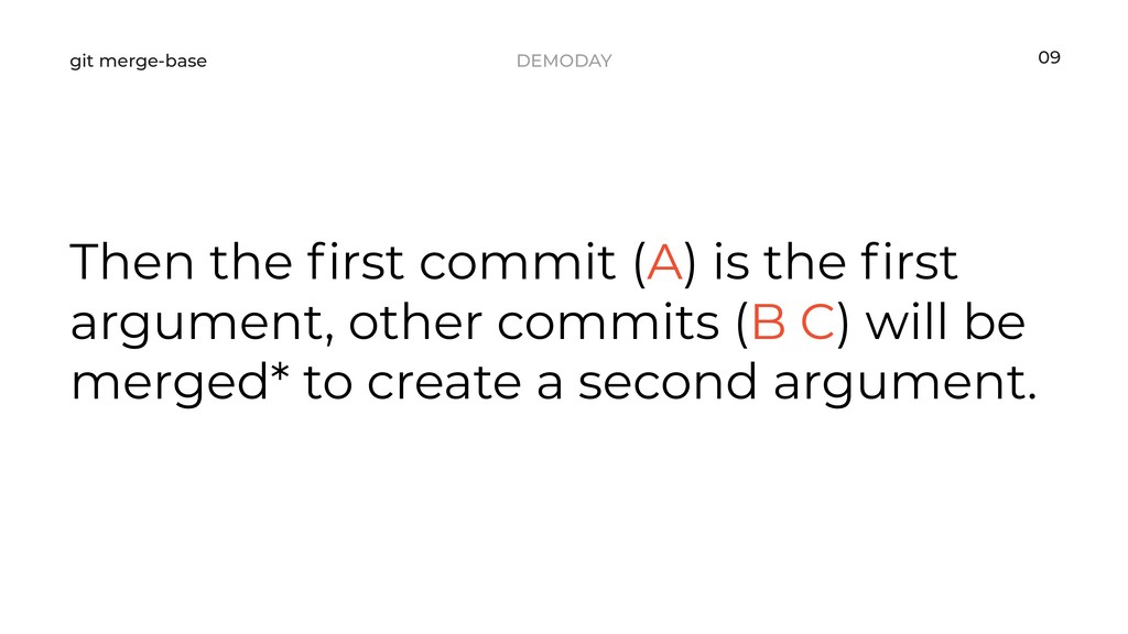 DEMODAY git merge-base Then the first commit (A)...