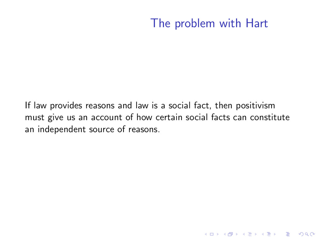 The problem with Hart If law provides reasons a...