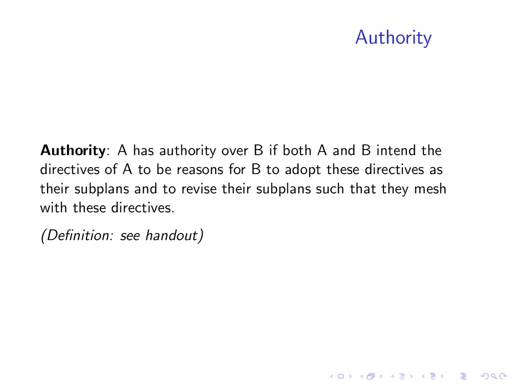 Authority Authority: A has authority over B if ...