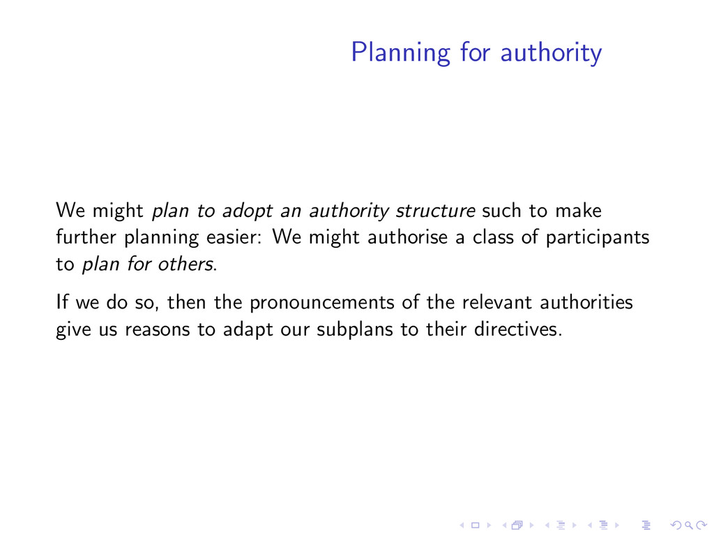 Planning for authority We might plan to adopt a...