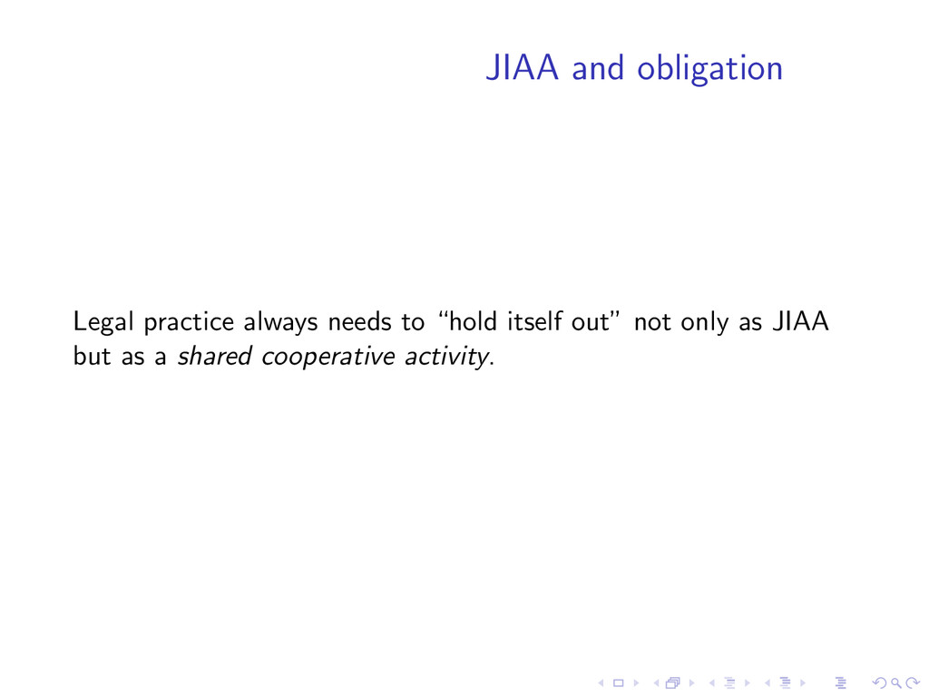 JIAA and obligation Legal practice always needs...