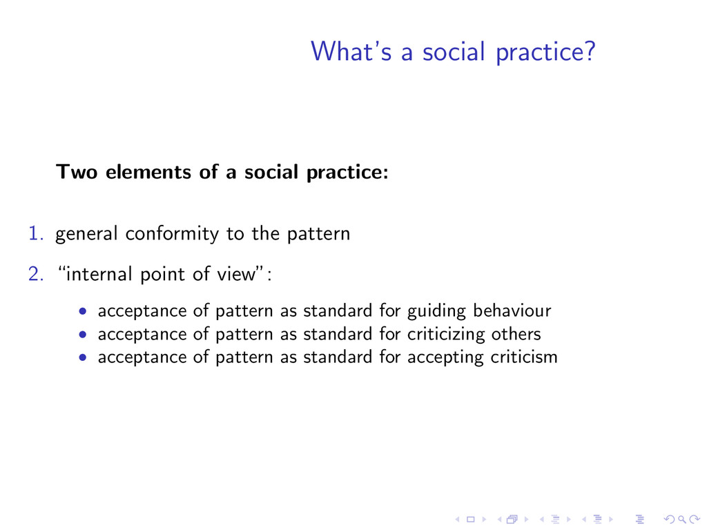What's a social practice? Two elements of a soc...