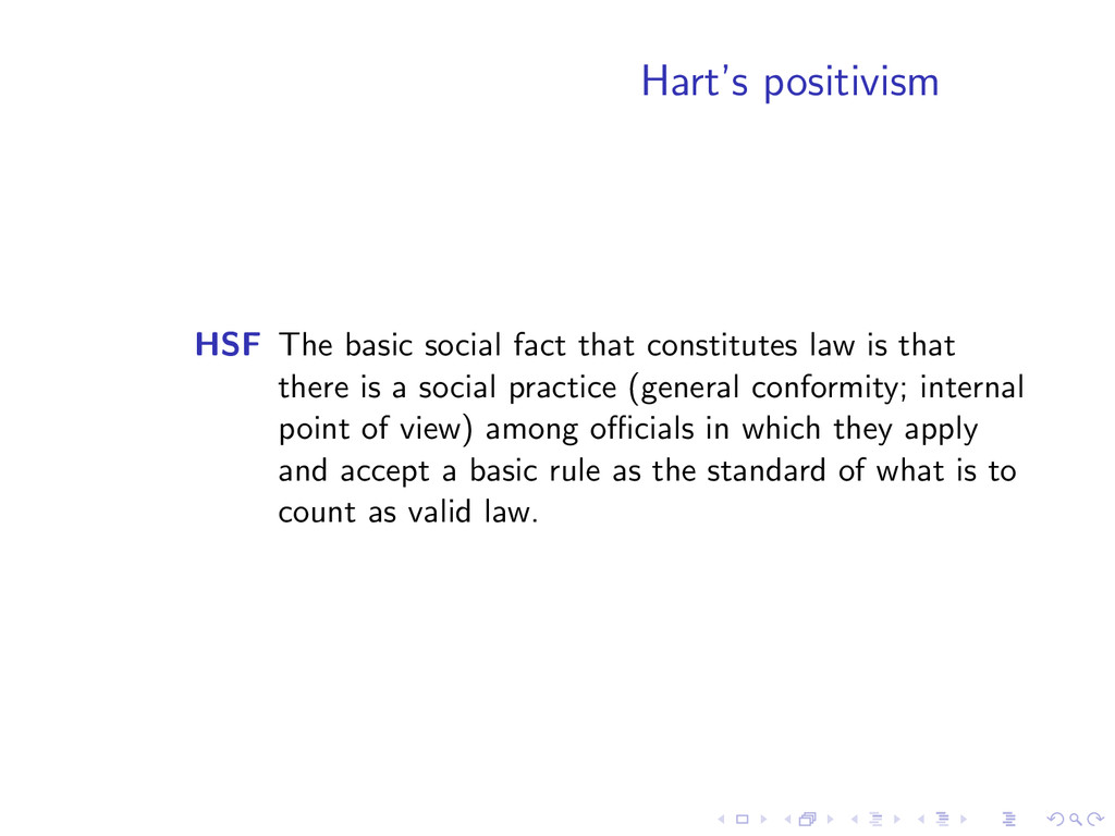 Hart's positivism HSF The basic social fact tha...