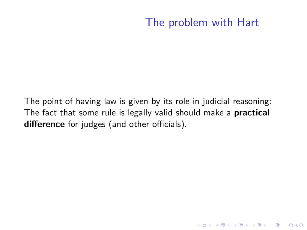 The problem with Hart The point of having law i...