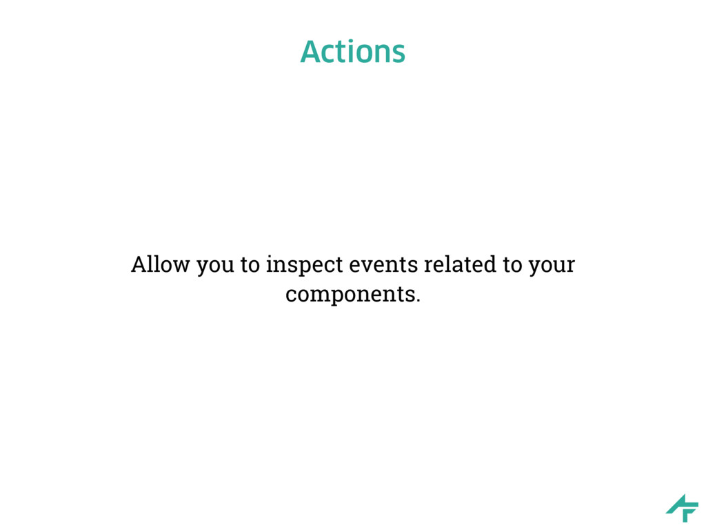 Actions Allow you to inspect events related to ...