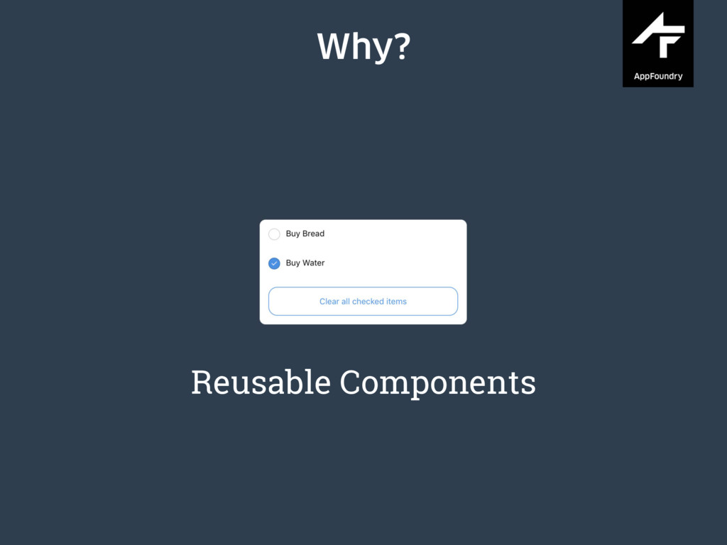 Why? ate a lot of UI components mponents have m...