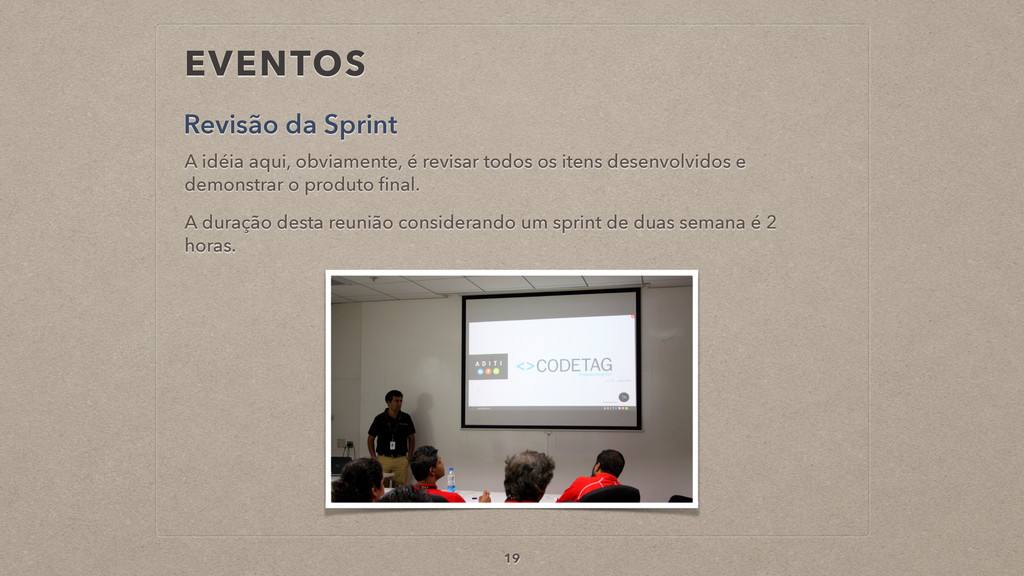 EVENTOS Revisão da Sprint 19 A idéia aqui, obvi...