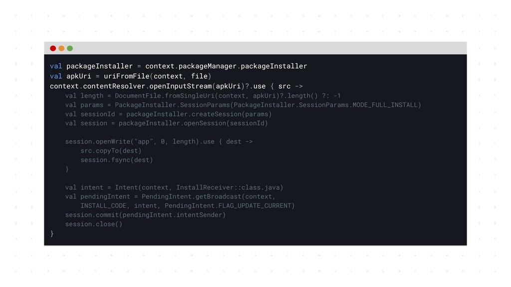 val packageInstaller = context.packageManager.p...