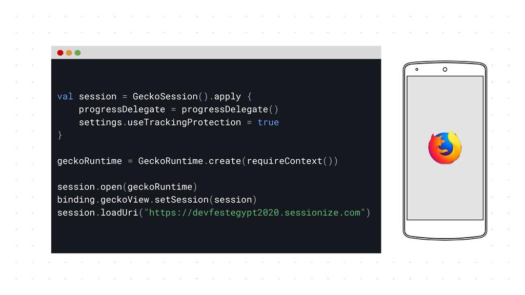 val session = GeckoSession().apply { progressDe...