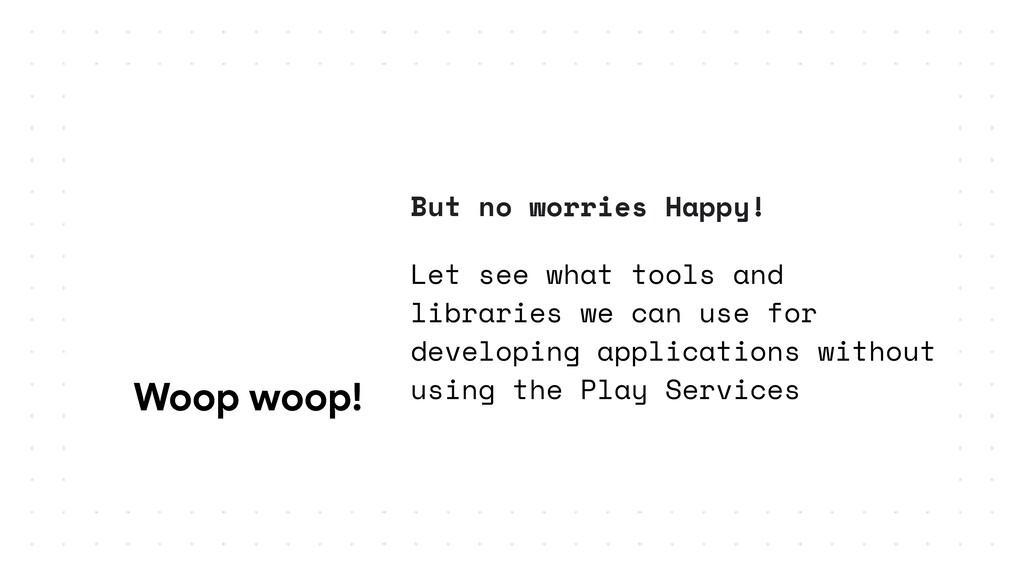 Woop woop!  But no worries Happy! Let see what ...