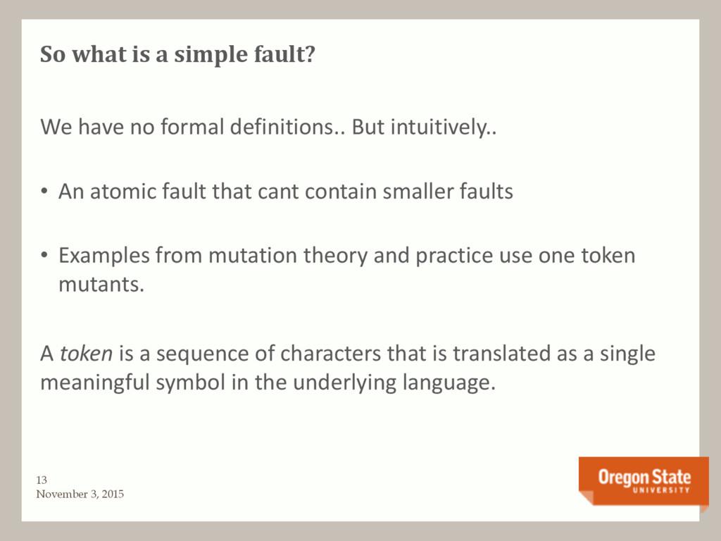 So what is a simple fault? We have no formal de...