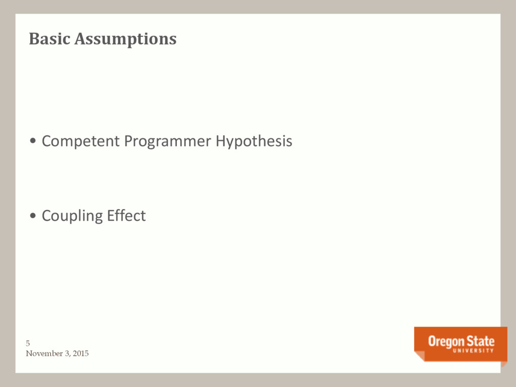 Basic Assumptions • Competent Programmer Hypoth...