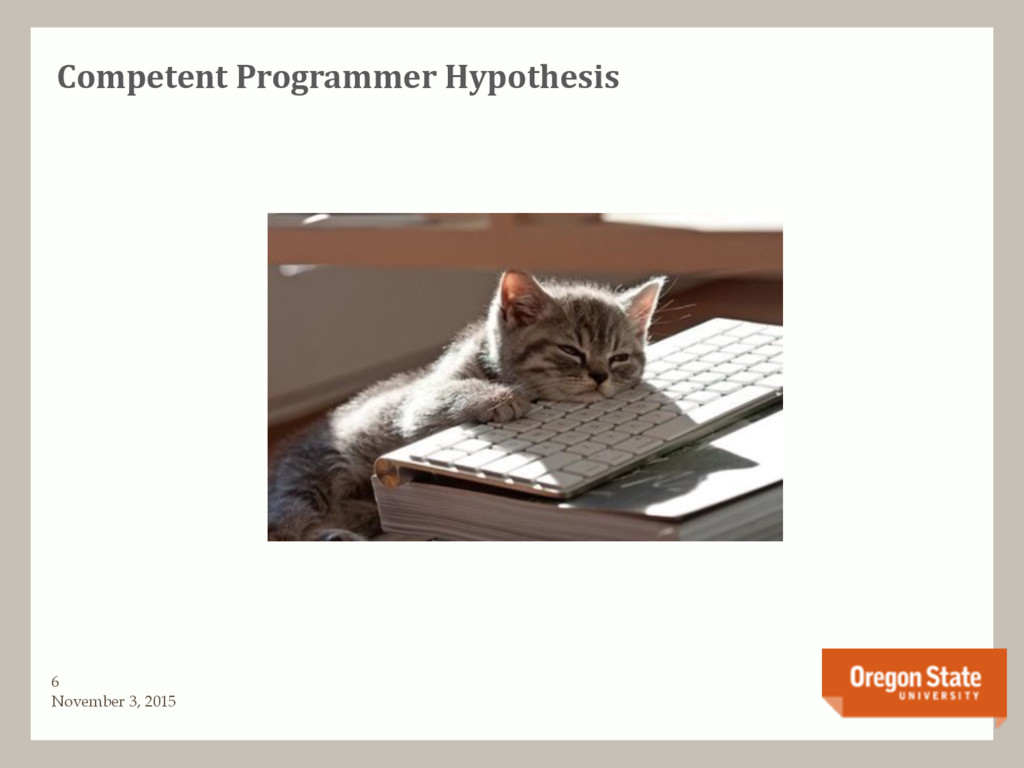 Competent Programmer Hypothesis November 3, 201...